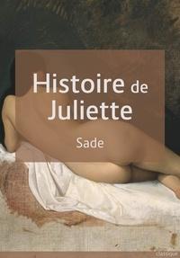 Donatien Alphonse François De Sade - Histoire de Juliette - ou Les prospérités du vice.
