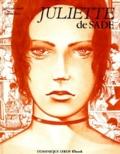 Donatien-Alphonse-François de Sade et Francis Leroi - Juliette de Sade en BD volume 1.