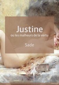 Donatien Alphonse François De Sade - Justine ou les malheurs de la vertu.
