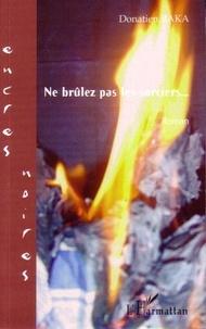 Donatien Baka - Ne brûlez pas les sorciers....