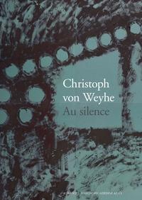 Donatien Grau - Christoph von Weyhe - Au silence.