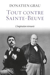 Donatien Grau - Tout contre Sainte-Beuve - L'inspiration retrouvée.