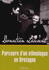 Donatien Laurent - Parcours d'un ethnologue en Bretagne. 1 CD audio