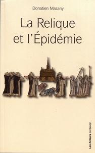 Donatien Mazany - La relique et l'épidémie.