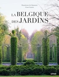 Donatienne de Séjournet et César Garçon - La Belgique des jardins.
