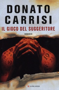 Donato Carrisi - Il gioco del suggeritore.