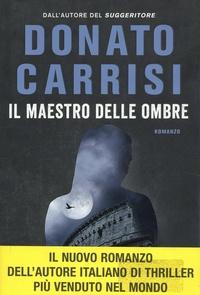 Donato Carrisi - Il maestro delle ombre.