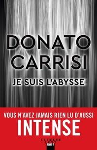 Donato Carrisi - Je suis l'Abysse.