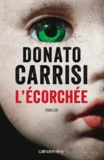 Donato Carrisi - L'Ecorchée - Le chuchoteur 2.