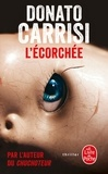 Donato Carrisi - L'écorchée.