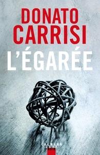 Donato Carrisi - L'égarée.