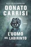 Donato Carrisi - L'uomo del labirinto.