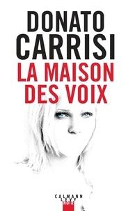 Donato Carrisi - La maison des voix.