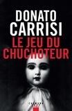 Donato Carrisi - Le Jeu du Chuchoteur.