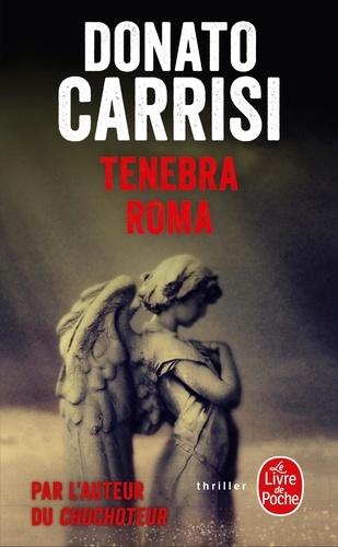 Donato Carrisi - Tenebra Roma.