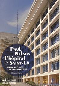 Donato Severo - Paul Nelson et l'hôpital de Saint-Lô - Humanisme, art et architecture.