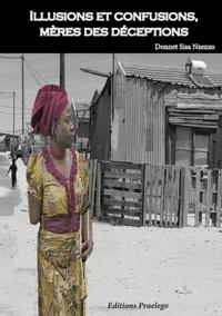 Donet Sisa Nzenzo - Illusions et confusions, mères des déceptions.