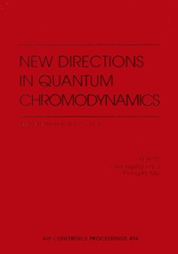 Dong-Pil Min et Chueng-Ryong Ji - New Directions in Quantum Chromodynamics. - Seoul and Kyungju, Korea 1999.