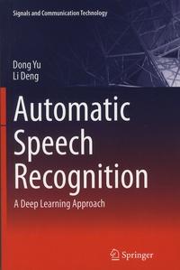 Dong Yu et Li Deng - Automatic Speech Recognition - A Deep Learning Approach.