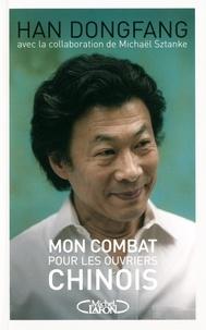 Dongfang Han et Michael Sztanke - Mon combat pour les ouvriers chinois.