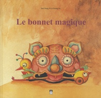 Dongni Bao et Jie Huang - Le bonnet magique.