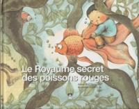 Dongni Bao et Jie Huang - Le Royaume secret des poissons rouges.