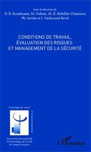Dongo Rémi Kouabenan et Michel Dubois - Conditions de travail, évaluation des risques et management de la sécurité.