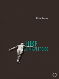 Donn Pearce - Luke la Main Froide.