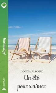 Donna Alward - Un été pour s'aimer.