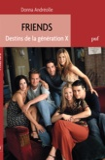 Donna Andreolle - Friends - Destins de la génération X.