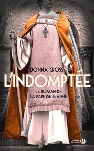 Donna Cross - L'indomptée - Le roman de la papesse Jeanne.