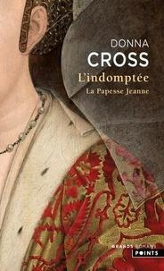 Donna Cross - L'indomptée - La papesse Jeanne.