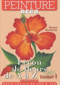 Donna Dewberry - Leçon de fleurs de A à Z - Tome 1.