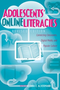 Donna e. Alvermann - Adolescents' Online Literacies - Connecting Classrooms, Digital Media, and Popular Culture- Revised edition.