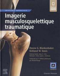 Donna G. Blankenbaker et Kirkland W. Davis - Imagerie musculosquelettique traumatique.