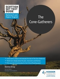 Donna Gray - Scottish Set Text Guide: The Cone-Gatherers for National 5 and Higher English.