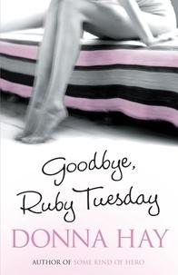 Donna Hay - Goodbye, Ruby Tuesday.