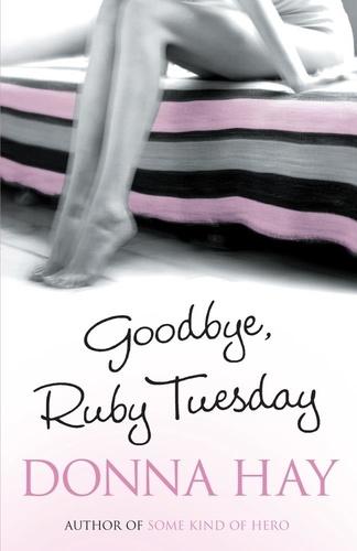 Goodbye, Ruby Tuesday