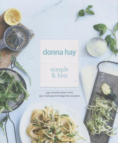 Donna Hay - Simple et bon.