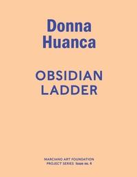 Donna Huanca - obsidian ladder.