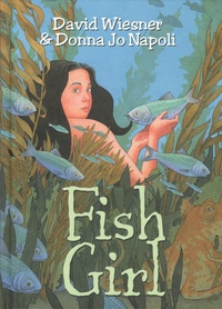 Donna Jo Napoli et David Wiesner - Fish girl.