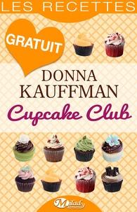 Donna Kauffman et Emmanuelle Detavernier - Cupcake Club — Les Recettes.