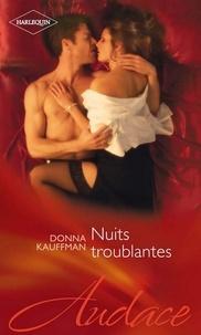 Donna Kauffman - Nuits troublantes.