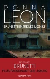 Donna Leon - Brunetti entre les lignes.