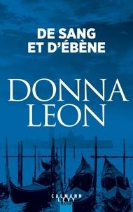 Donna Leon - De sang et d'ébène.