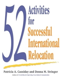 Donna M. Stringer et Patricia A. Cassiday - 52 Activities for Successful International Relocation.