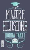 Donna Tartt - Le maître des illusions.
