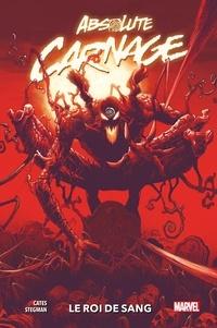 Donny Cates - Absolute Carnage: Le roi de sang.