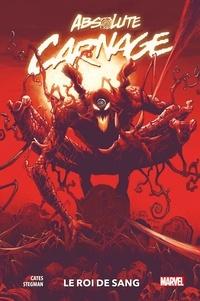 Donny Cates et Ryan Stegman - Absolute Carnage - Le roi de sang.