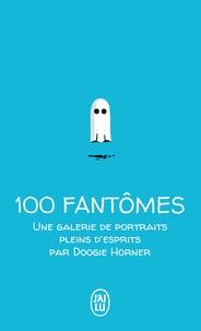 Doogie Horner - 100 fantômes - Une galerie de portraits pleins d'esprits.